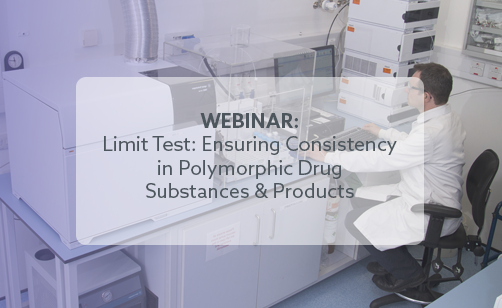 Webinar - Limit Test: Ensuring Consistency in Polymorphic Drug Substances & Products.